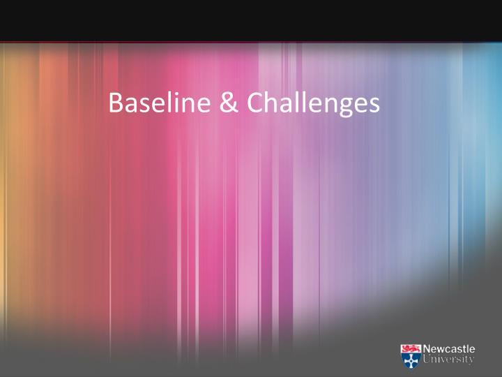 Baseline & Challenges