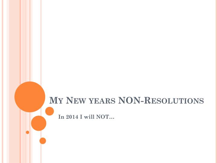 my new years non resolutions n.