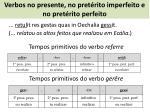 verbos no presente no pret rito imperfeito e no pret rito perfeito2