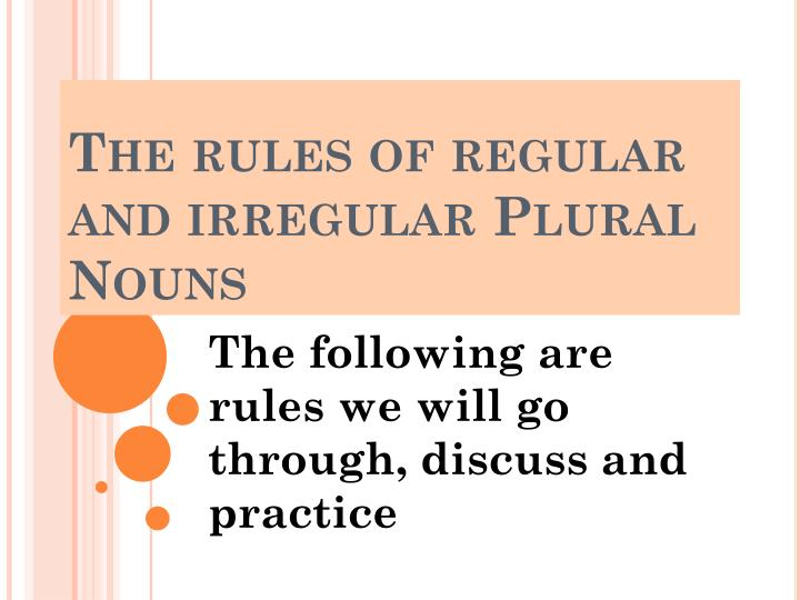 the rules of regular and irregular plural nouns n.