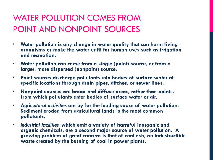Water pollution comes from point and nonpoint sources