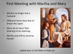 first meeting with martha and mary