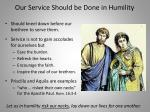 our service should be done in humility