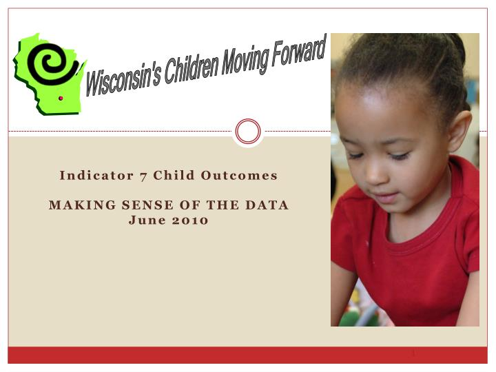 indicator 7 child outcomes making sense of the data june 2010 n.