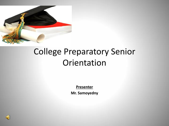college preparatory senior orientation