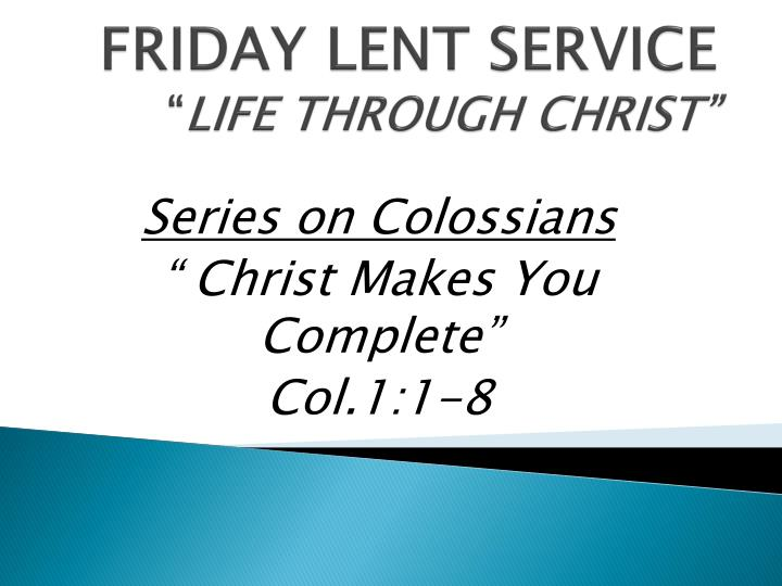 friday lent service life through christ n.