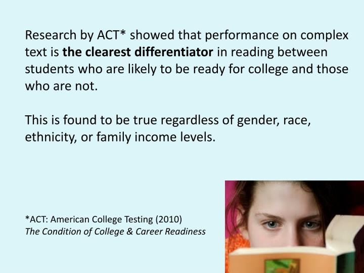 Research by ACT* showed that performance on complex text is