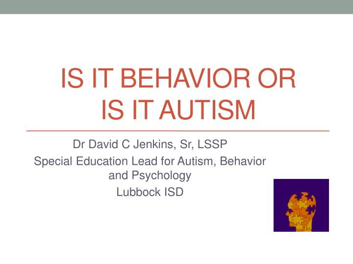 is it behavior or is it autism n.