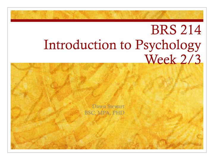 brs 214 introduction to psychology week 2 3 n.