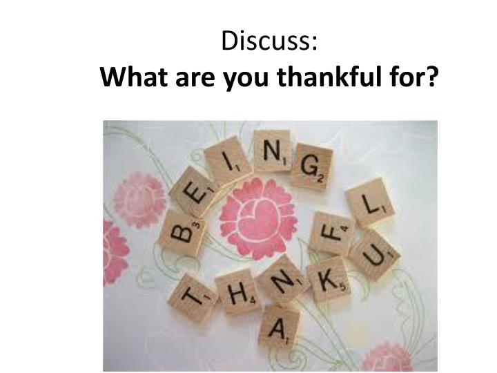 discuss what are you thankful for n.