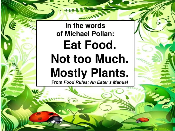 eat food not too much mostly plants n.
