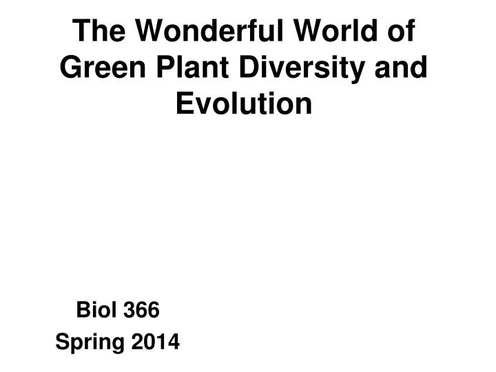 the wonderful world of green plant diversity and evolution n.