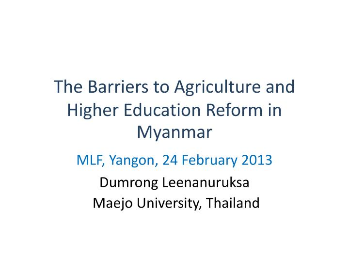 the barriers to agriculture and higher education reform in myanmar n.