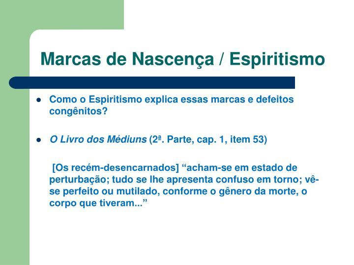 Marcas de Nascença / Espiritismo