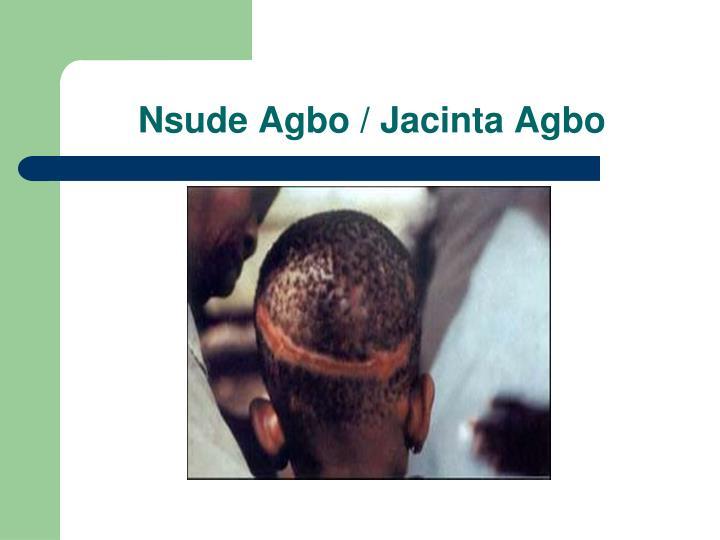 Nsude Agbo / Jacinta Agbo