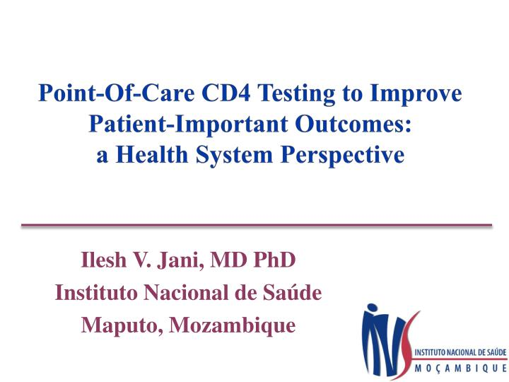 point of care cd4 testing to improve patient important outcomes a health system perspective n.