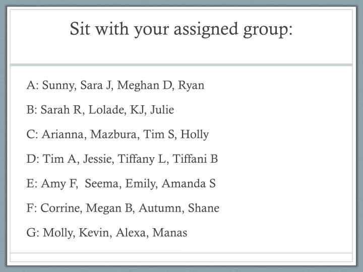 sit with your assigned group n.