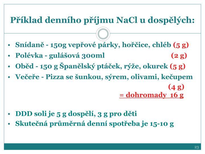 Příklad denního příjmu NaCl u dospělých: