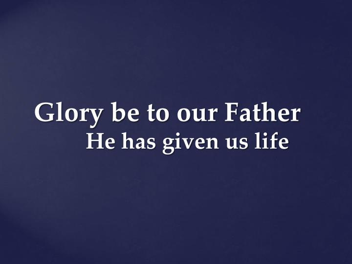 glory be to our father n.