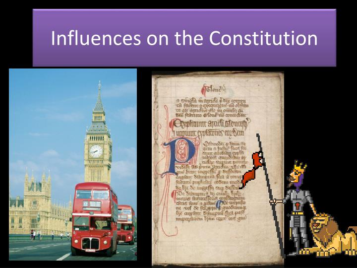influences on the constitution n.