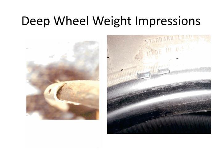 Deep Wheel Weight Impressions