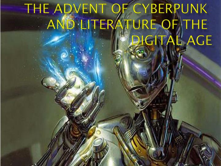 the advent of cyberpunk and literature of the digital age n.