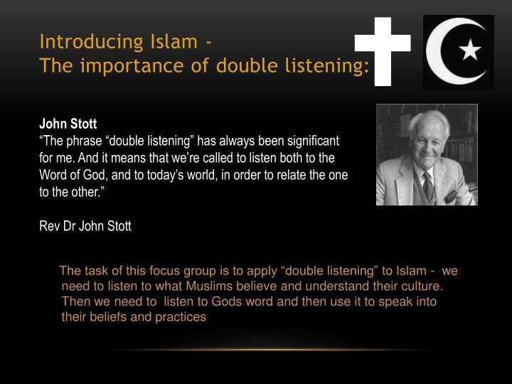 Introducing islam the importance of double listening