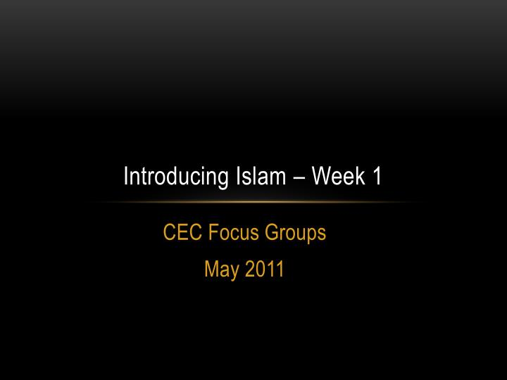 Introducing islam week 1