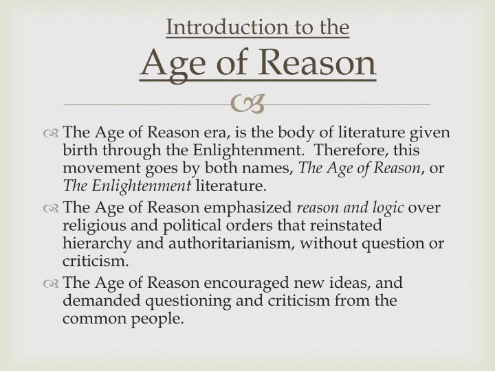 an introduction to the history of the age of reason § introduction general introduction to the philosophy of history § 12 reason is the sovereign of the world history therefore the son of his age.