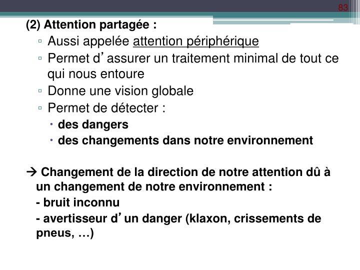 (2) Attention partagée :