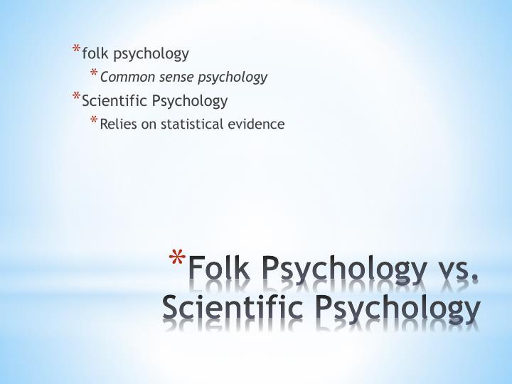 Folk psychology vs scientific psychology