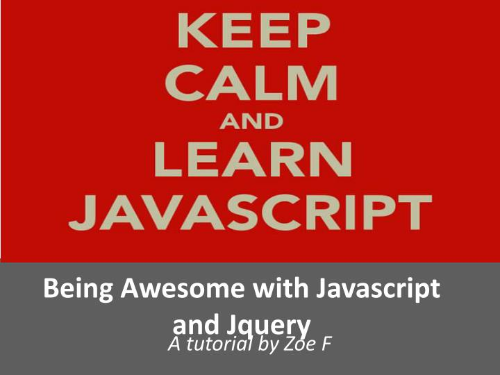 being awesome with javascript and jquery n.