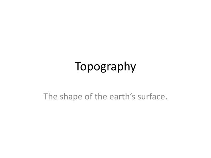 topography n.