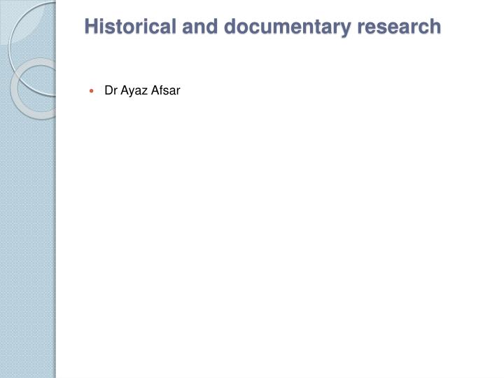 historical and documentary research n.