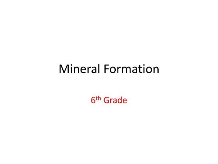 mineral formation n.