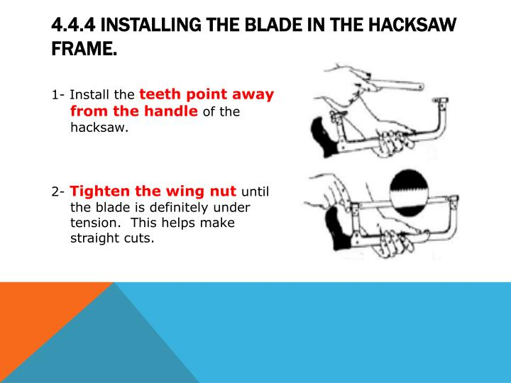 Ppt module 4 hacksaws powerpoint presentation id2131671 444 installing the blade in the hacksaw frame greentooth Choice Image