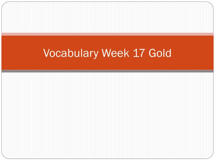 vocabulary week 17 gold n.