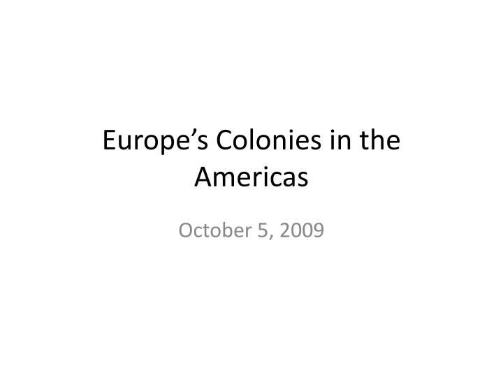 europe s colonies in the americas n.