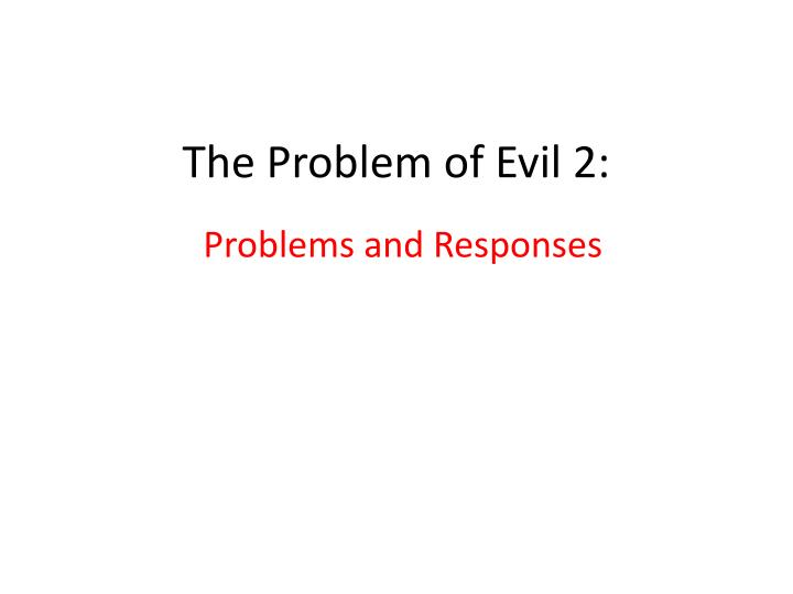 the problem of evil 2 n.