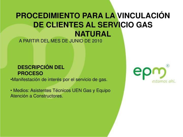 PROCEDIMIENTO PARA LA VINCULACIÓN  DE CLIENTES AL SERVICIO GAS NATURAL