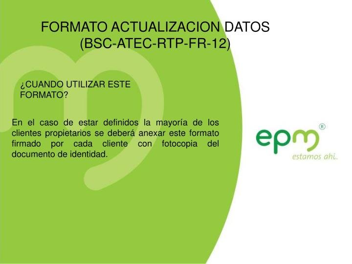 FORMATO ACTUALIZACION DATOS        (BSC-ATEC-RTP-FR-12)