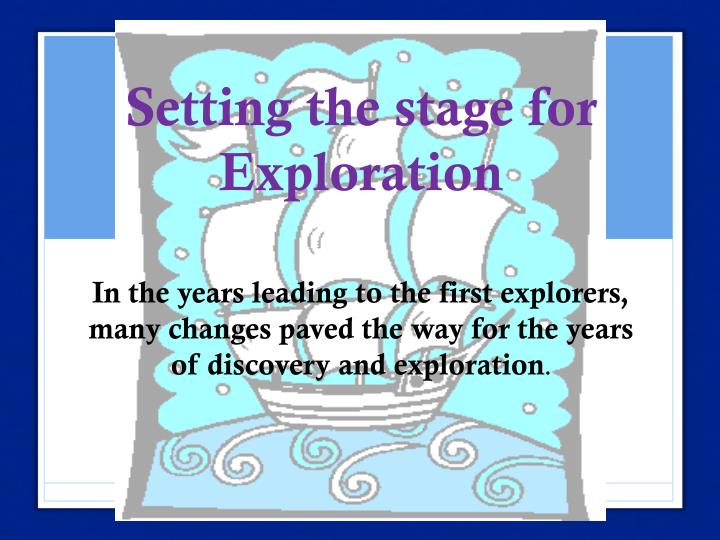 setting the stage for exploration n.