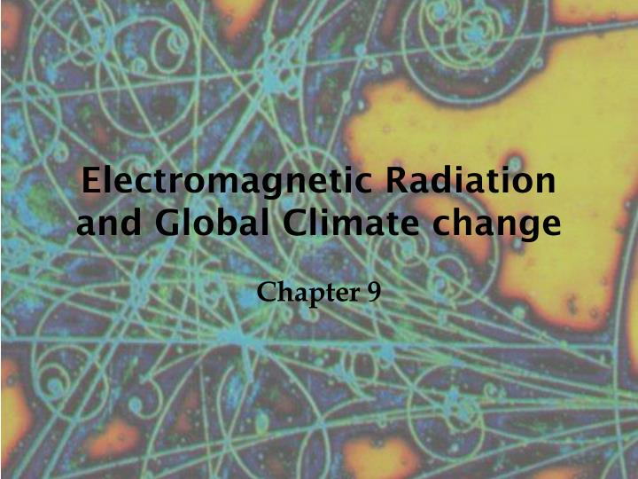 electromagnetic radiation and global climate change n.