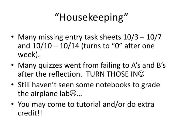 """""""Housekeeping"""""""