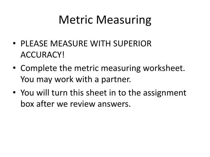 Metric Measuring