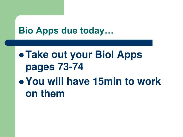 bio apps due today n.