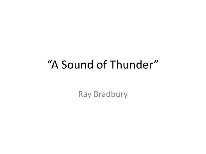 a sound of thunder literary devices