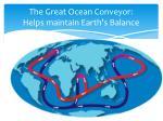 the great ocean conveyor helps maintain earth s balance