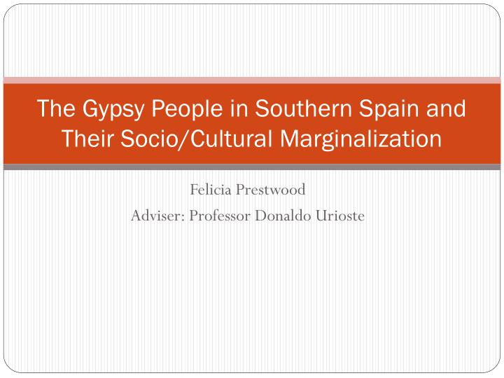the gypsy people in southern spain and their socio cultural marginalization n.