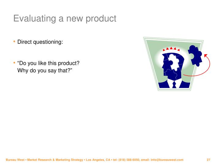 Evaluating a new product